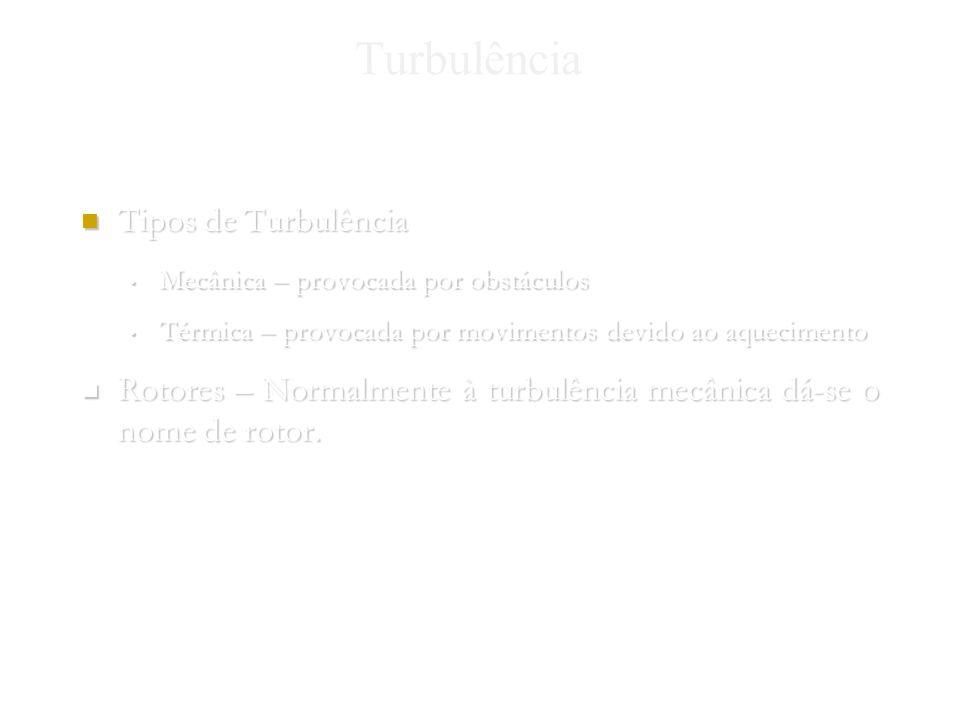 Turbulência Tipos de Turbulência