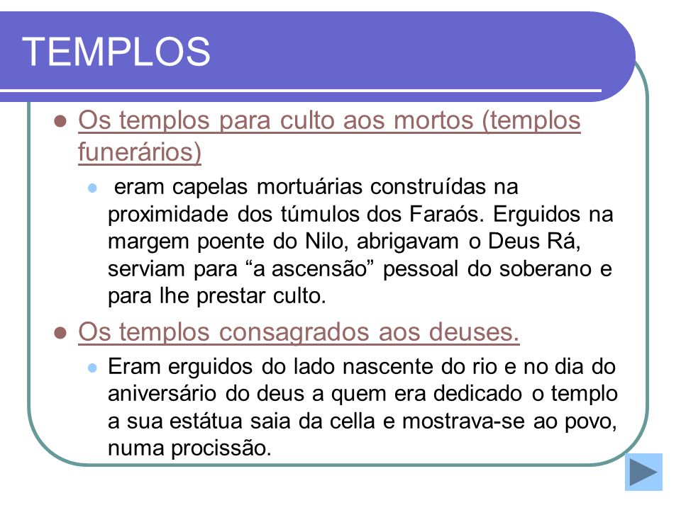 TEMPLOS Os templos para culto aos mortos (templos funerários)