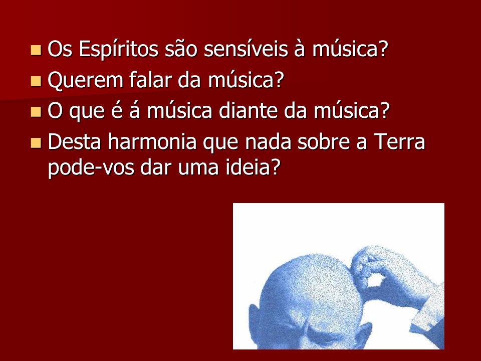 Os Espíritos são sensíveis à música