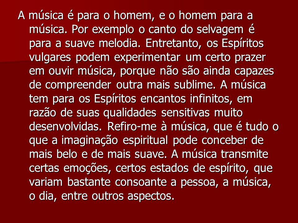 A música é para o homem, e o homem para a música