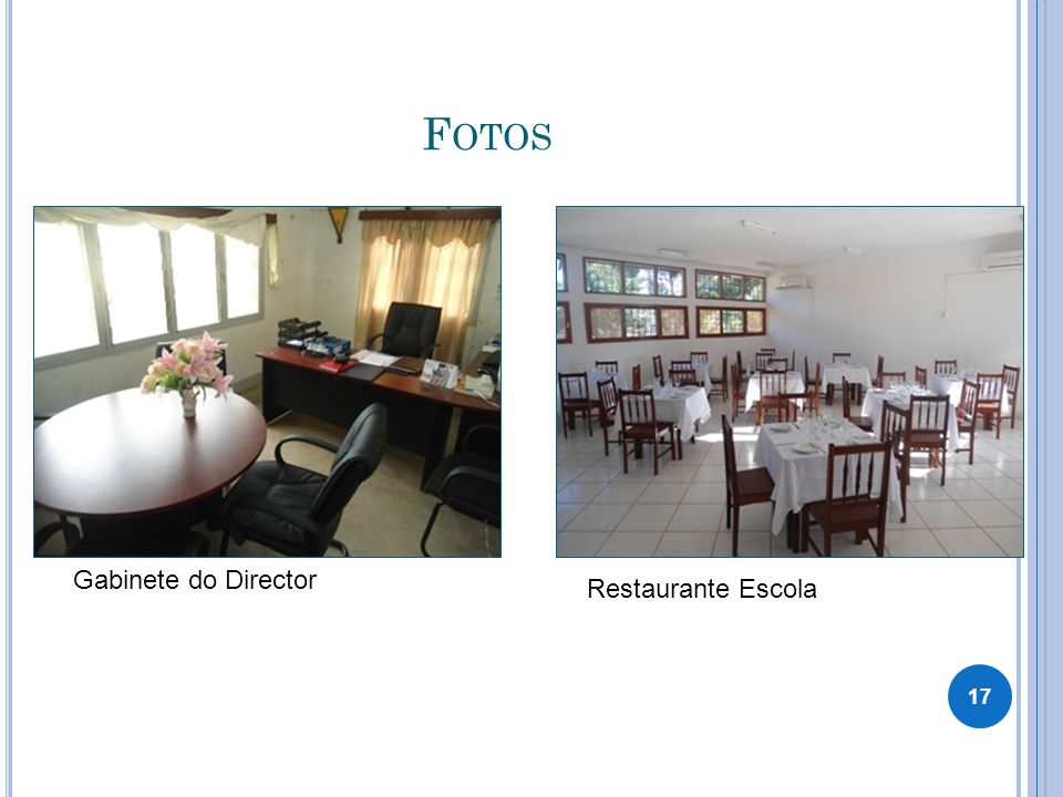 Fotos Gabinete do Director Restaurante Escola