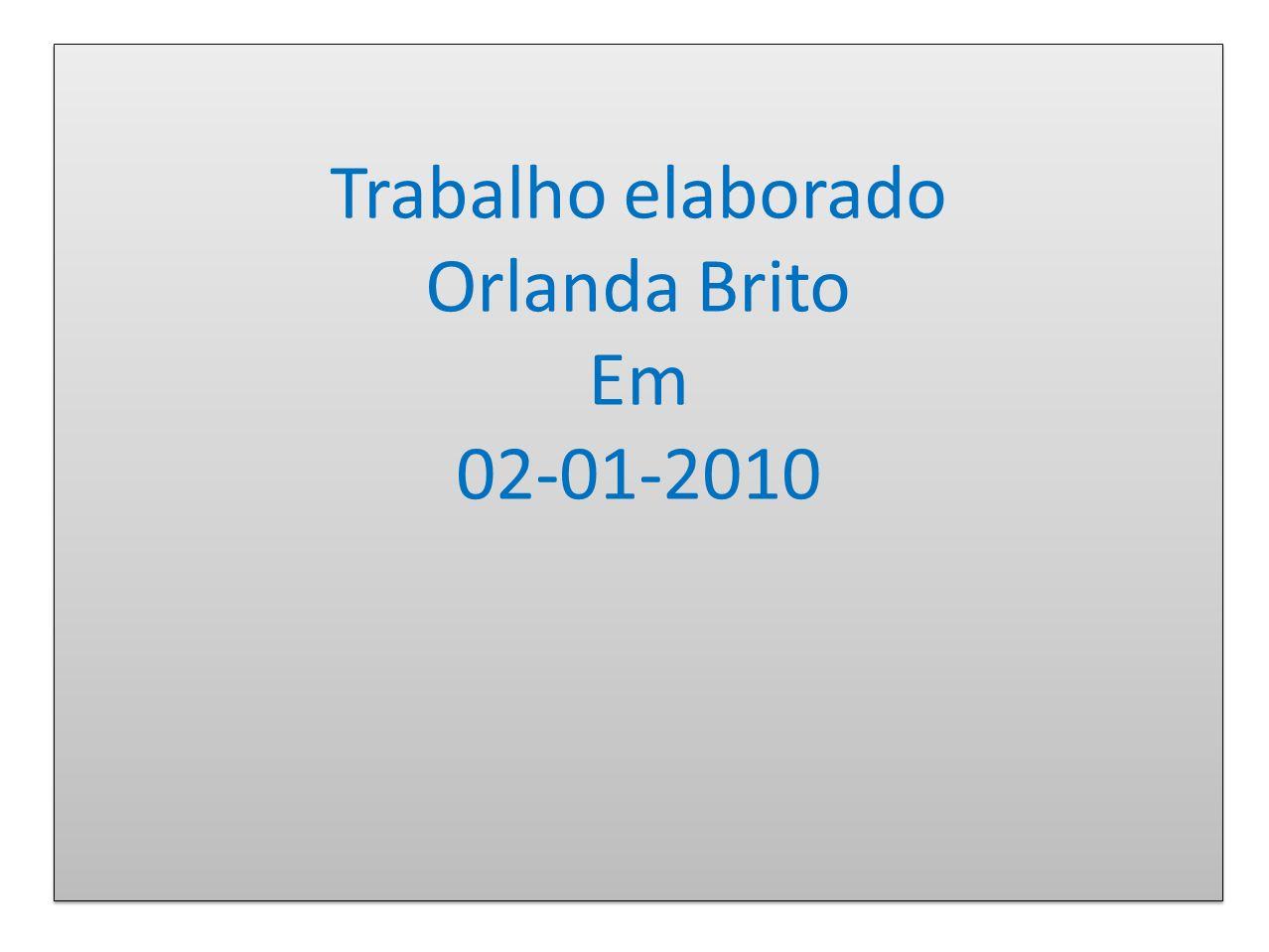 Trabalho elaborado Orlanda Brito Em 02-01-2010
