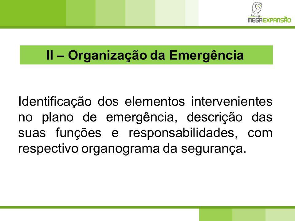 II – Organização da Emergência