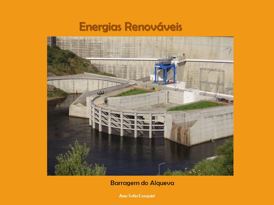 Energias Renováveis Barragem do Alqueva Ana Sofia Ezequiel