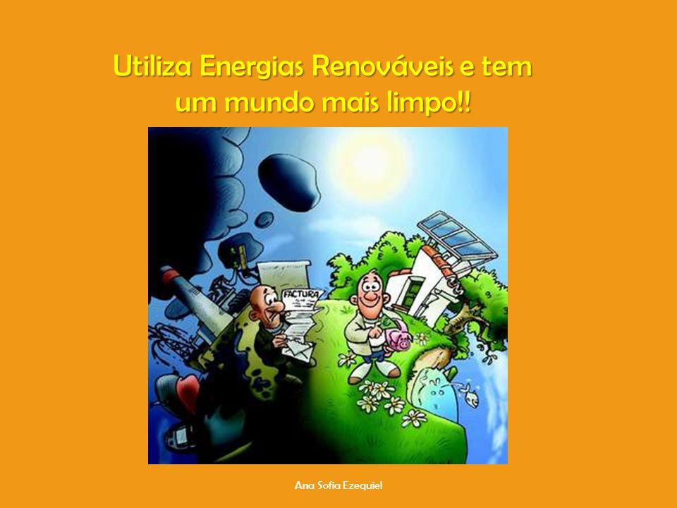 Utiliza Energias Renováveis e tem um mundo mais limpo!!