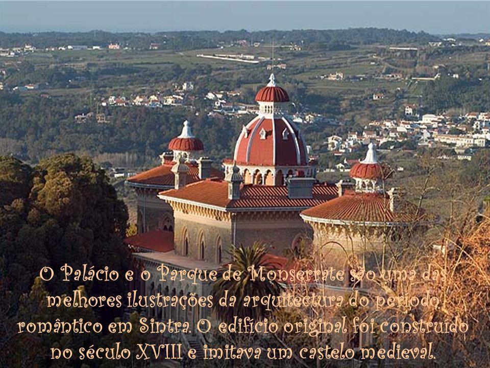 O Palácio e o Parque de Monserrate são uma das melhores ilustrações da arquitectura do período romântico em Sintra.