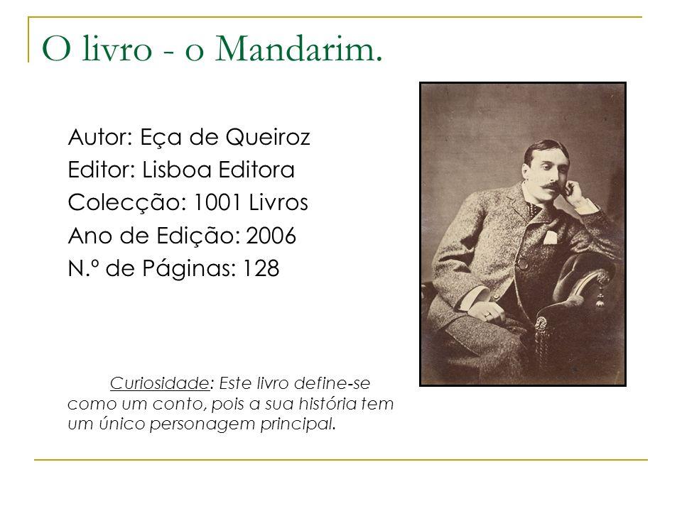O livro - o Mandarim. Autor: Eça de Queiroz Editor: Lisboa Editora