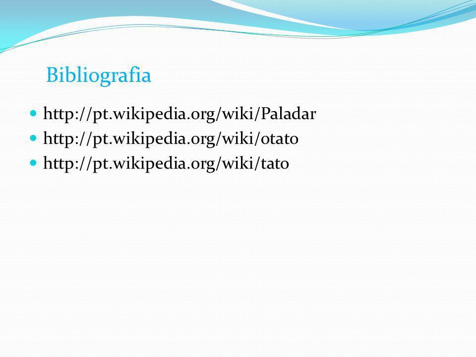 Bibliografia http://pt.wikipedia.org/wiki/Paladar