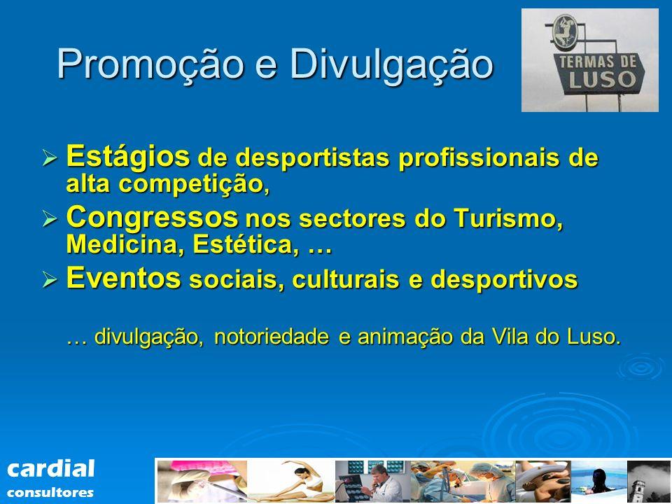 Promoção e Divulgação Estágios de desportistas profissionais de alta competição, Congressos nos sectores do Turismo, Medicina, Estética, …
