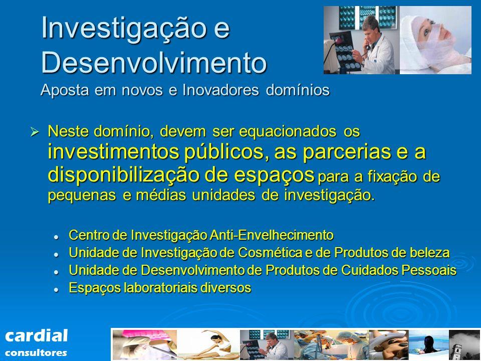 Investigação e Desenvolvimento Aposta em novos e Inovadores domínios