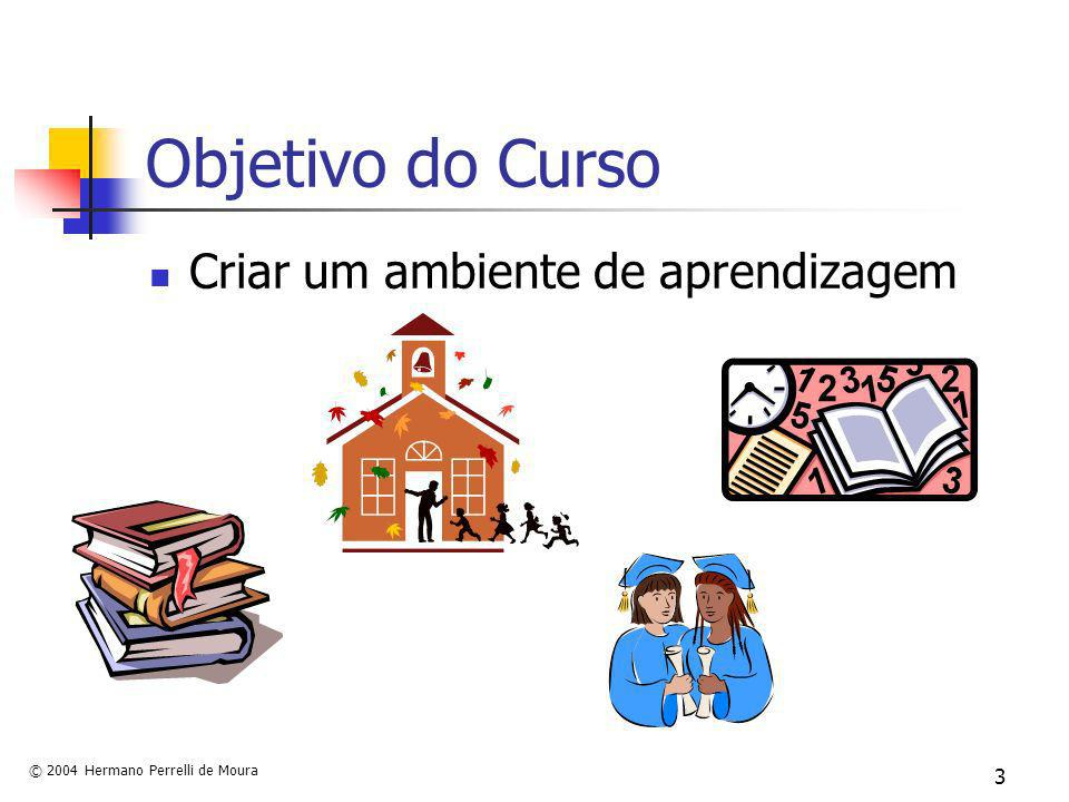 Objetivo do Curso Criar um ambiente de aprendizagem
