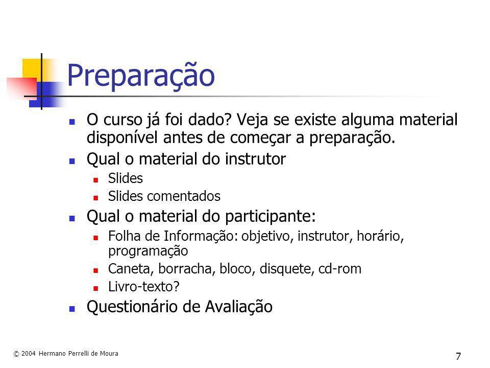 Preparação O curso já foi dado Veja se existe alguma material disponível antes de começar a preparação.
