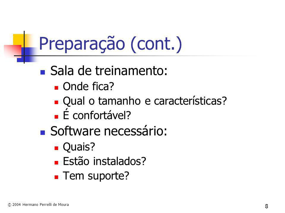 Preparação (cont.) Sala de treinamento: Software necessário: