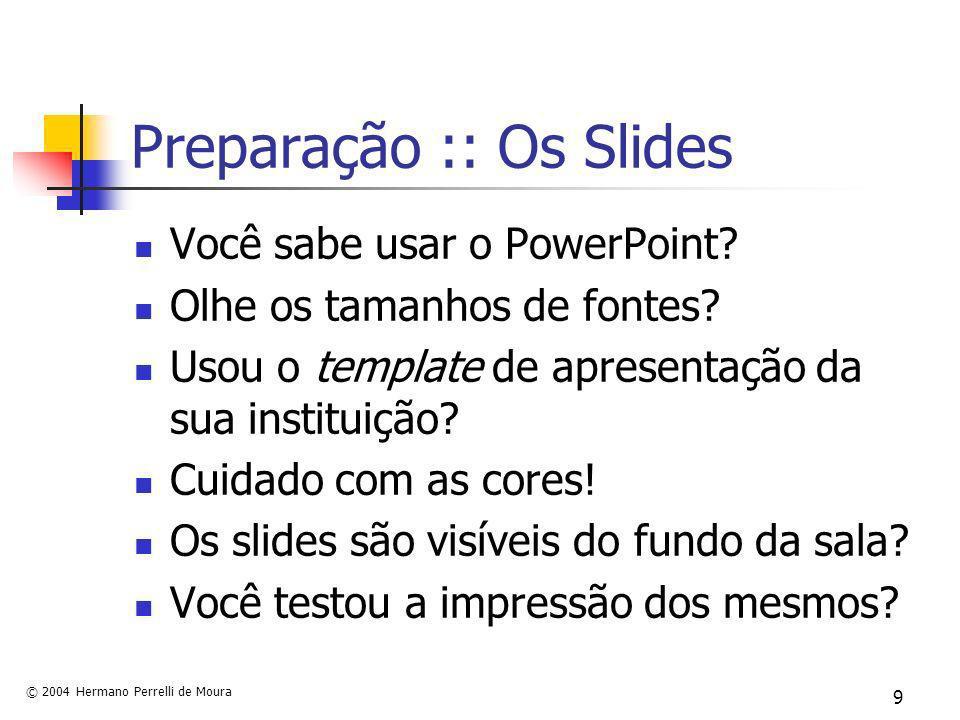 Preparação :: Os Slides