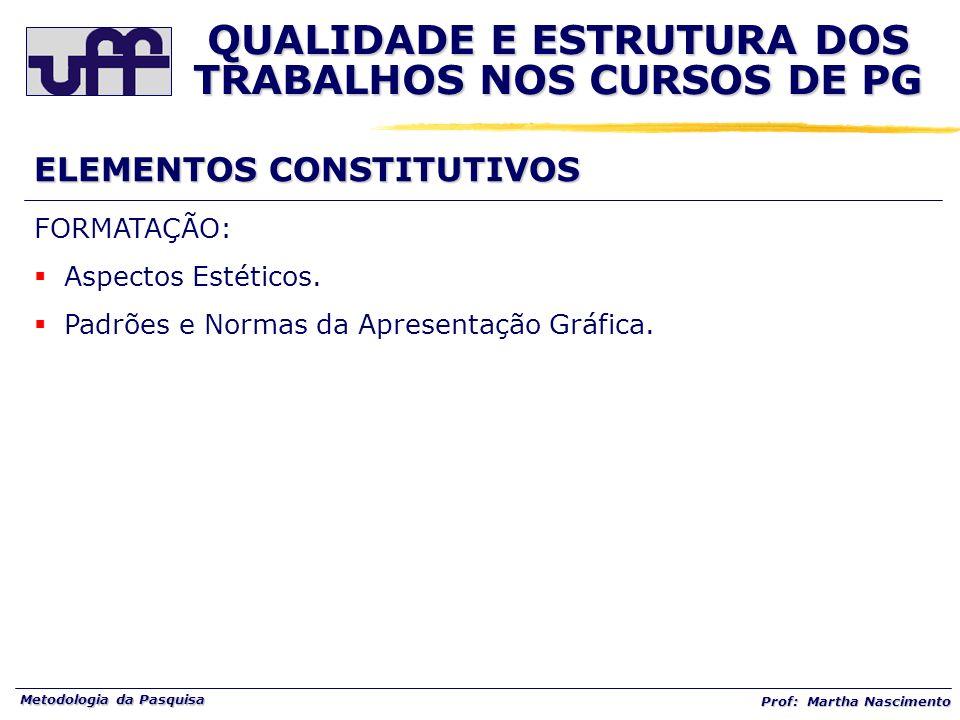 QUALIDADE E ESTRUTURA DOS TRABALHOS NOS CURSOS DE PG