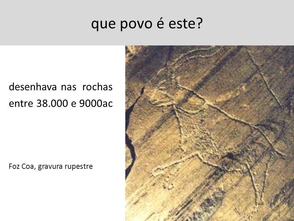 que povo é este desenhava nas rochas entre 38.000 e 9000ac