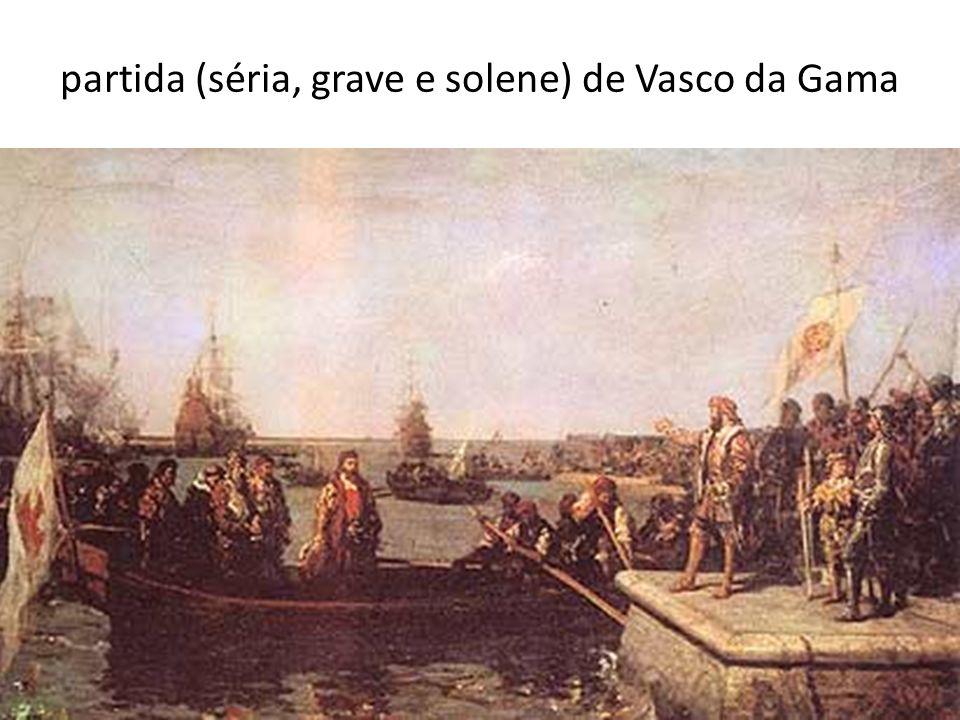 partida (séria, grave e solene) de Vasco da Gama