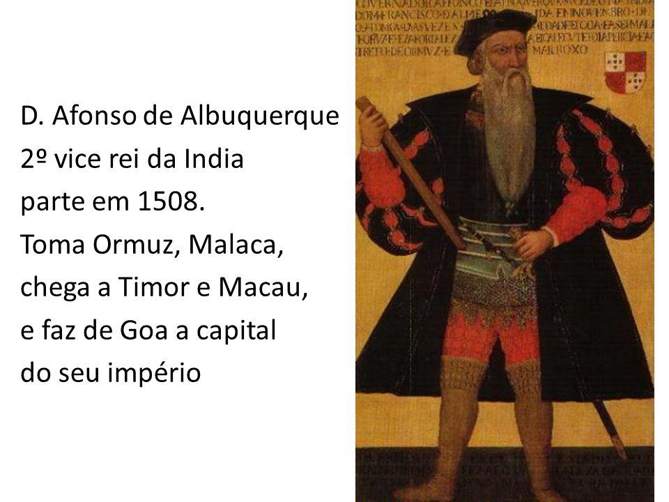 D. Afonso de Albuquerque 2º vice rei da India parte em 1508