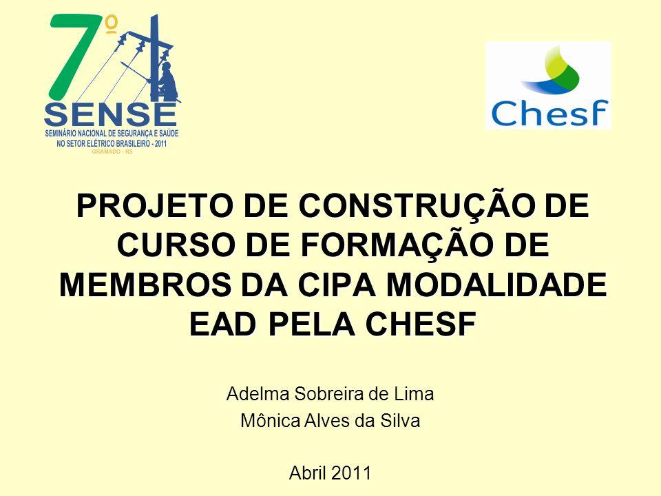 Adelma Sobreira de Lima Mônica Alves da Silva Abril 2011