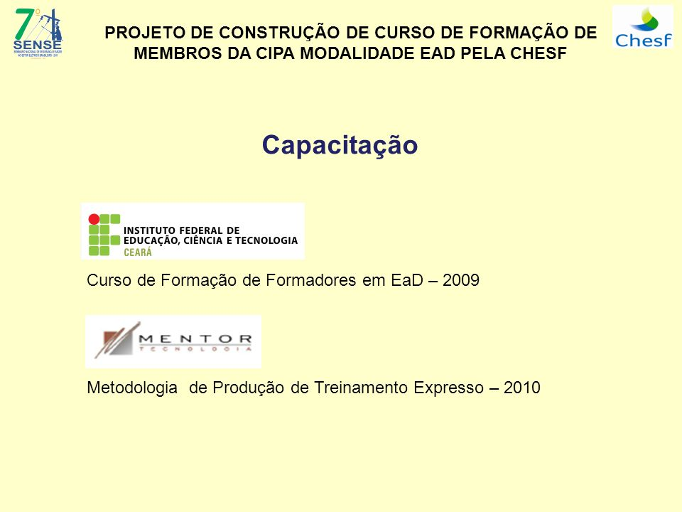 PROJETO DE CONSTRUÇÃO DE CURSO DE FORMAÇÃO DE MEMBROS DA CIPA MODALIDADE EAD PELA CHESF