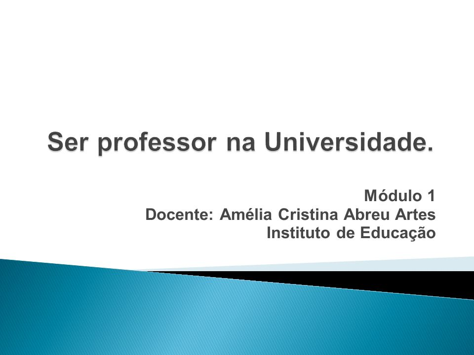 Ser professor na Universidade.