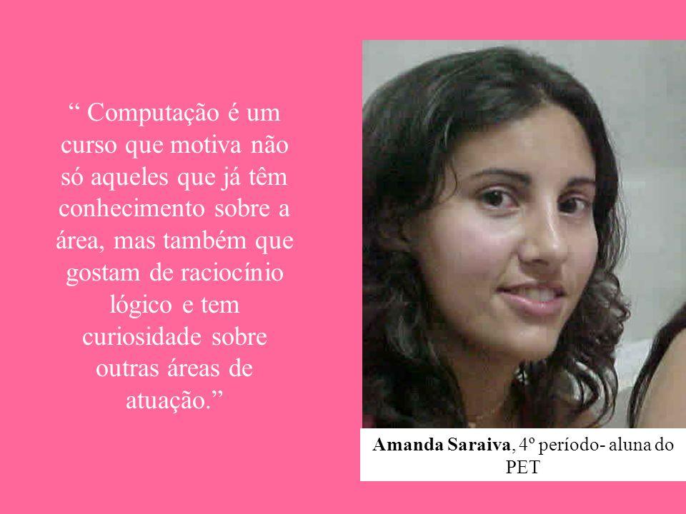 Amanda Saraiva, 4º período- aluna do PET