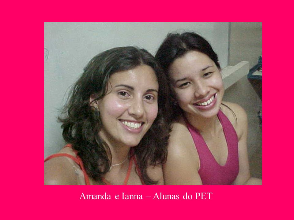 Amanda e Ianna – Alunas do PET
