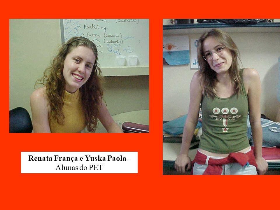 Renata França e Yuska Paola - Alunas do PET