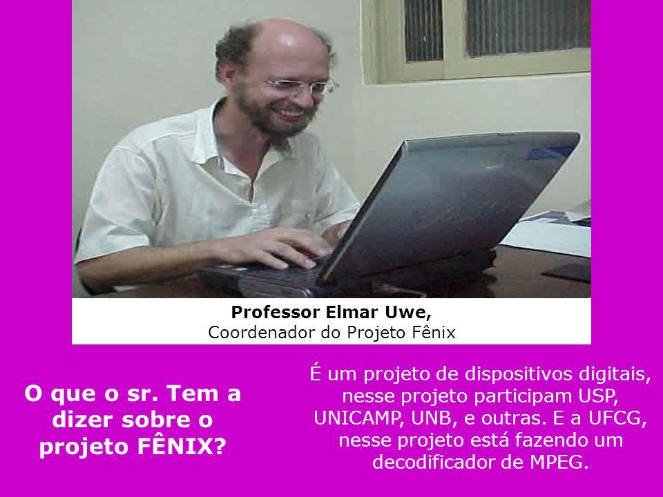 O que o sr. Tem a dizer sobre o projeto FÊNIX
