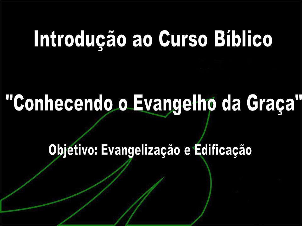Introdução ao Curso Bíblico Conhecendo o Evangelho da Graça