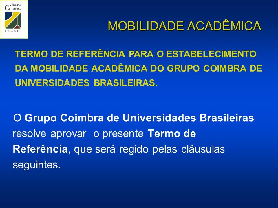 MOBILIDADE ACADÊMICA TERMO DE REFERÊNCIA PARA O ESTABELECIMENTO DA MOBILIDADE ACADÊMICA DO GRUPO COIMBRA DE UNIVERSIDADES BRASILEIRAS.
