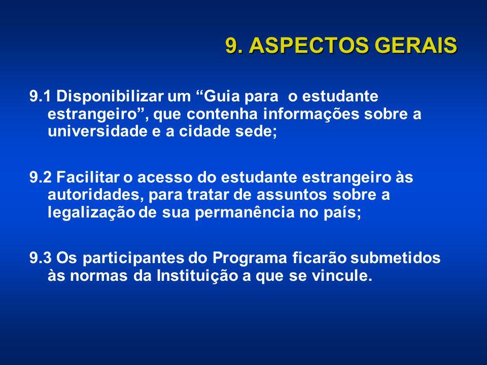 9. ASPECTOS GERAIS 9.1 Disponibilizar um Guia para o estudante estrangeiro , que contenha informações sobre a universidade e a cidade sede;