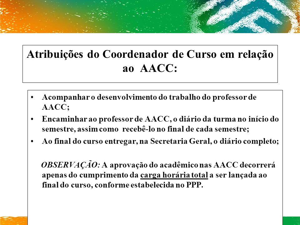Atribuições do Coordenador de Curso em relação ao AACC: