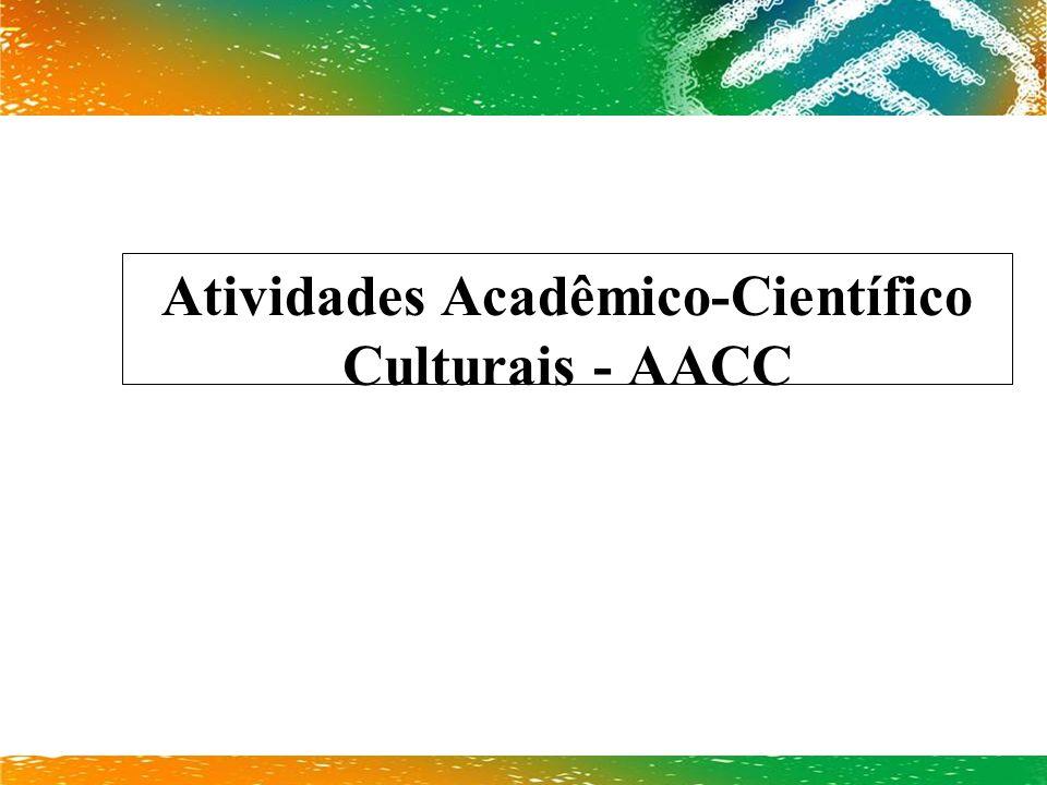 Atividades Acadêmico-Científico Culturais - AACC