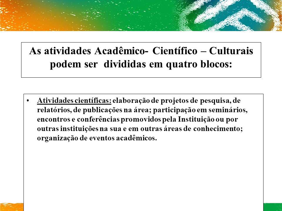 As atividades Acadêmico- Científico – Culturais podem ser divididas em quatro blocos: