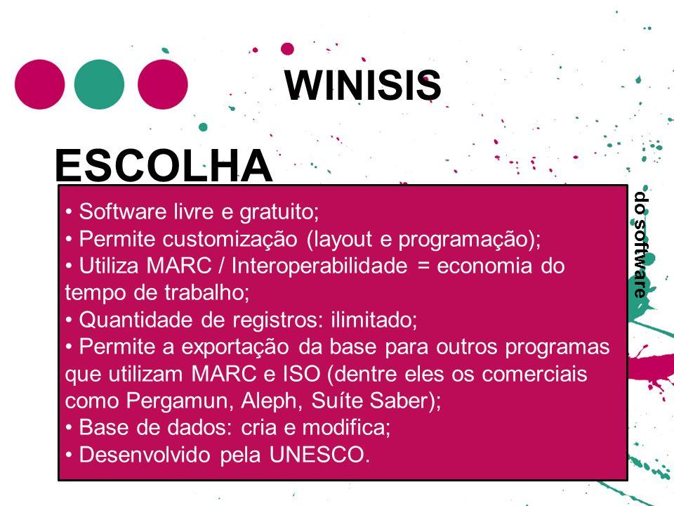 ESCOLHA WINISIS Software livre e gratuito;