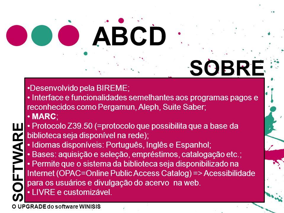 ABCD SOBRE SOFTWARE Desenvolvido pela BIREME;