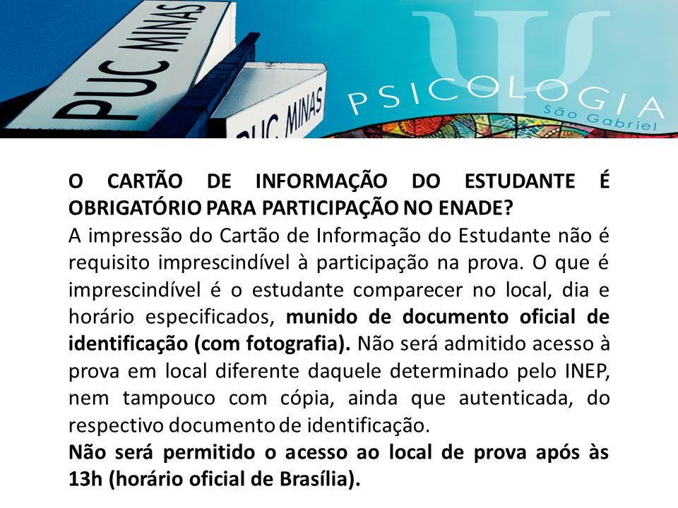 O CARTÃO DE INFORMAÇÃO DO ESTUDANTE É OBRIGATÓRIO PARA PARTICIPAÇÃO NO ENADE