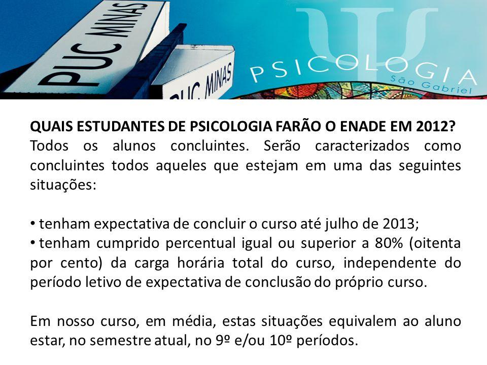 QUAIS ESTUDANTES DE PSICOLOGIA FARÃO O ENADE EM 2012