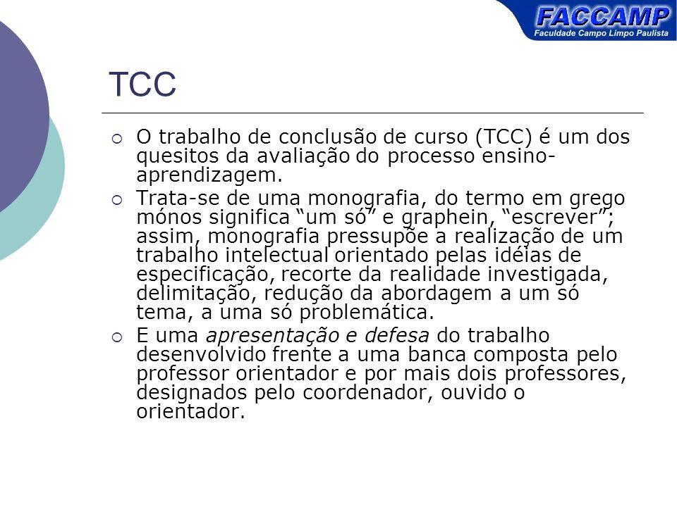 TCC O trabalho de conclusão de curso (TCC) é um dos quesitos da avaliação do processo ensino-aprendizagem.