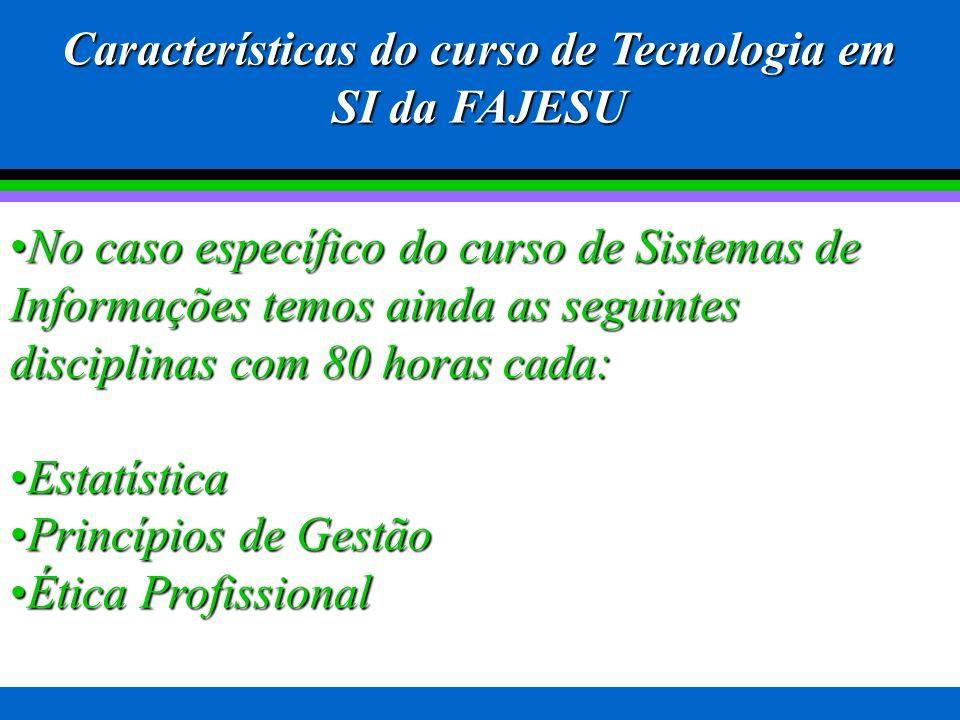 Características do curso de Tecnologia em SI da FAJESU