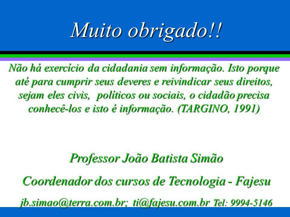 Muito obrigado!! Professor João Batista Simão