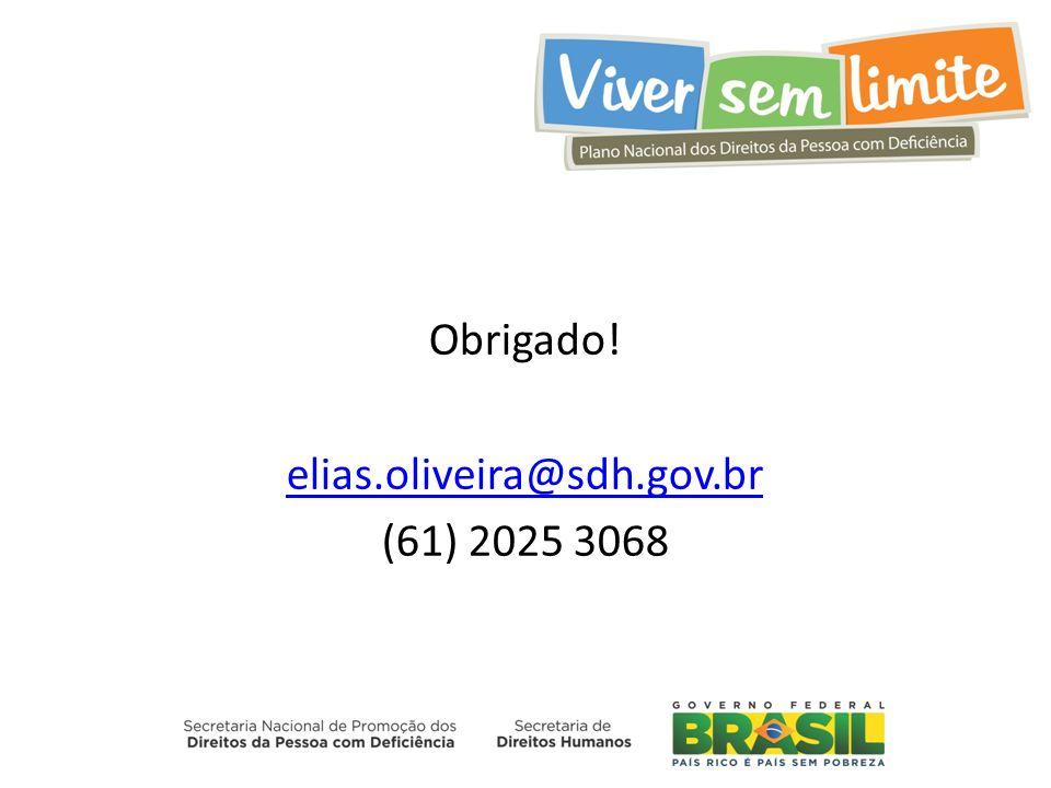 Obrigado! elias.oliveira@sdh.gov.br (61) 2025 3068