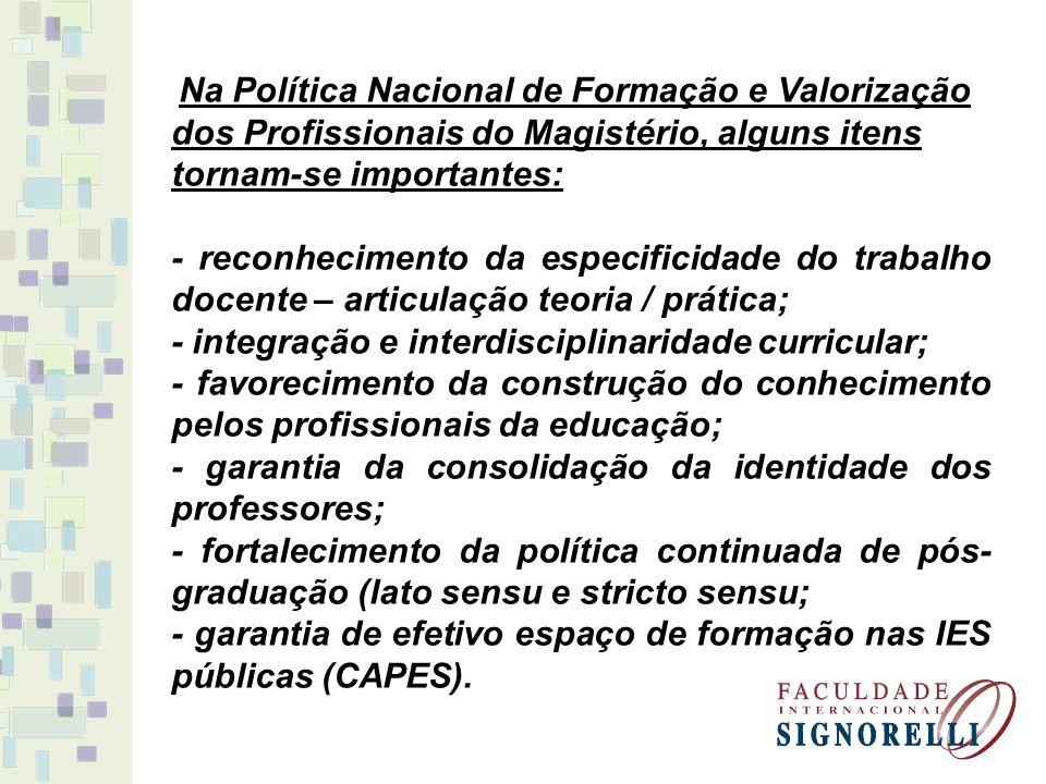 - integração e interdisciplinaridade curricular;