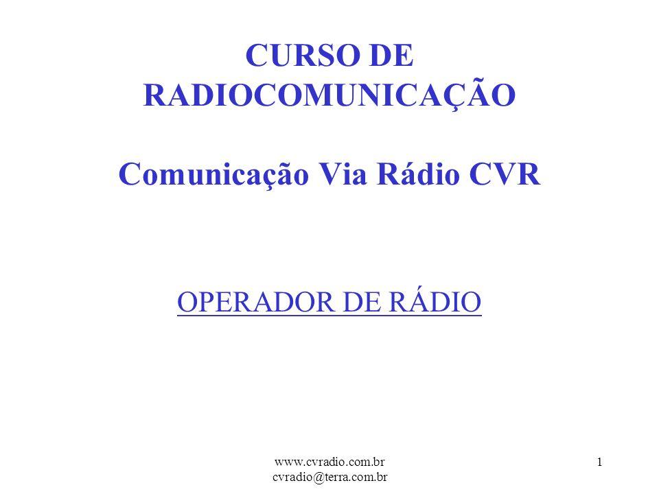 CURSO DE RADIOCOMUNICAÇÃO Comunicação Via Rádio CVR