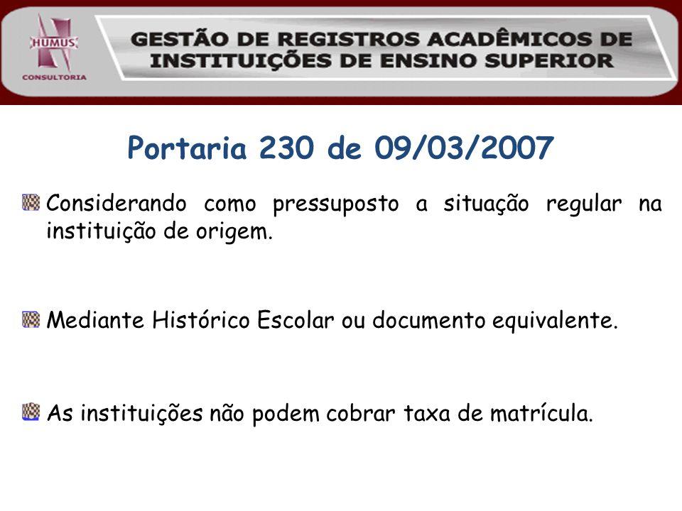 Portaria 230 de 09/03/2007 Considerando como pressuposto a situação regular na instituição de origem.