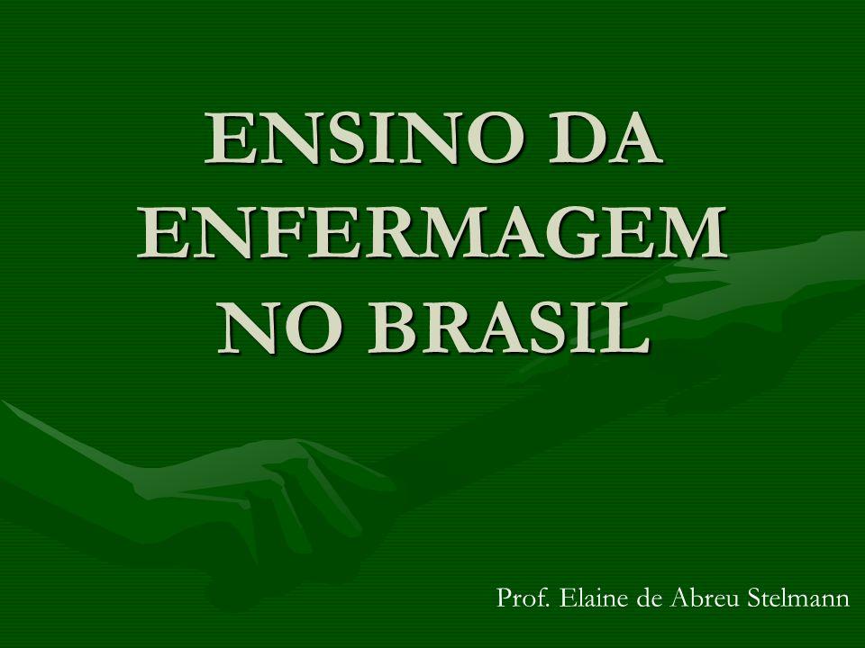 ENSINO DA ENFERMAGEM NO BRASIL