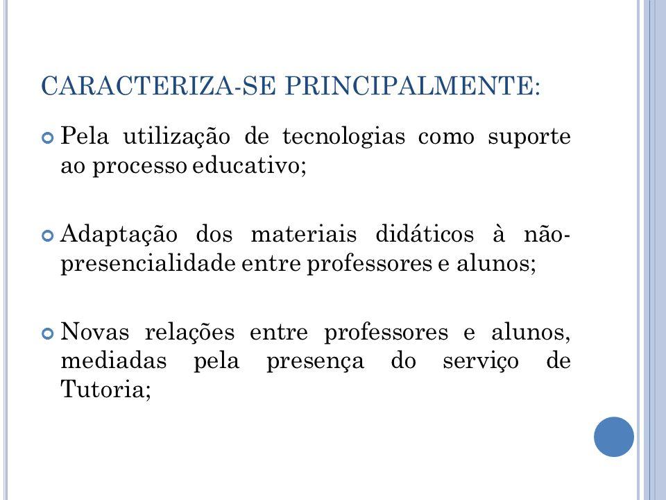 CARACTERIZA-SE PRINCIPALMENTE: