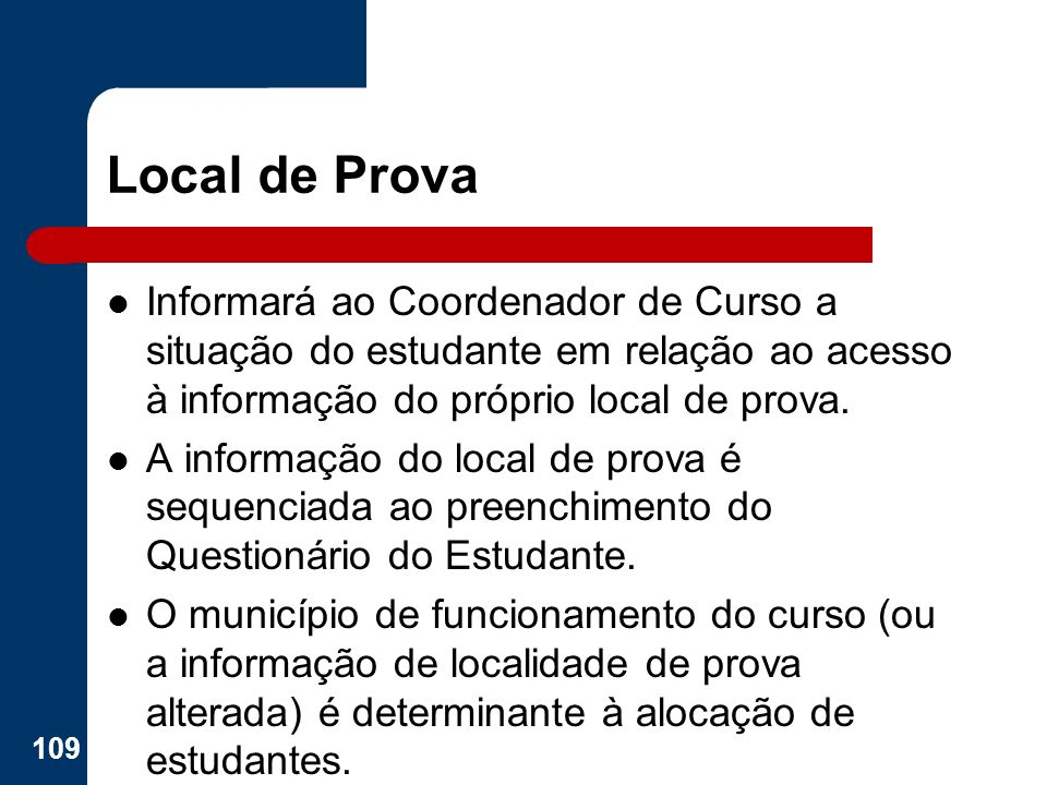 Local de Prova Informará ao Coordenador de Curso a situação do estudante em relação ao acesso à informação do próprio local de prova.