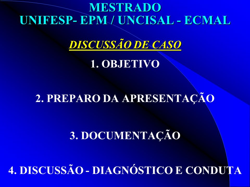 MESTRADO UNIFESP- EPM / UNCISAL - ECMAL DISCUSSÃO DE CASO